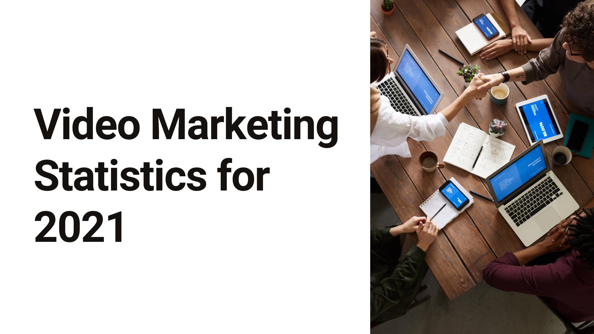 Video Marketing Statistics 2021