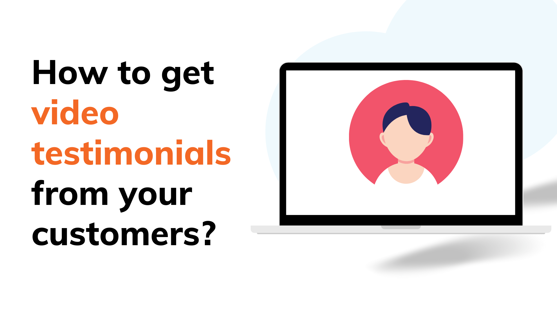How to get video testimonials from your customers?