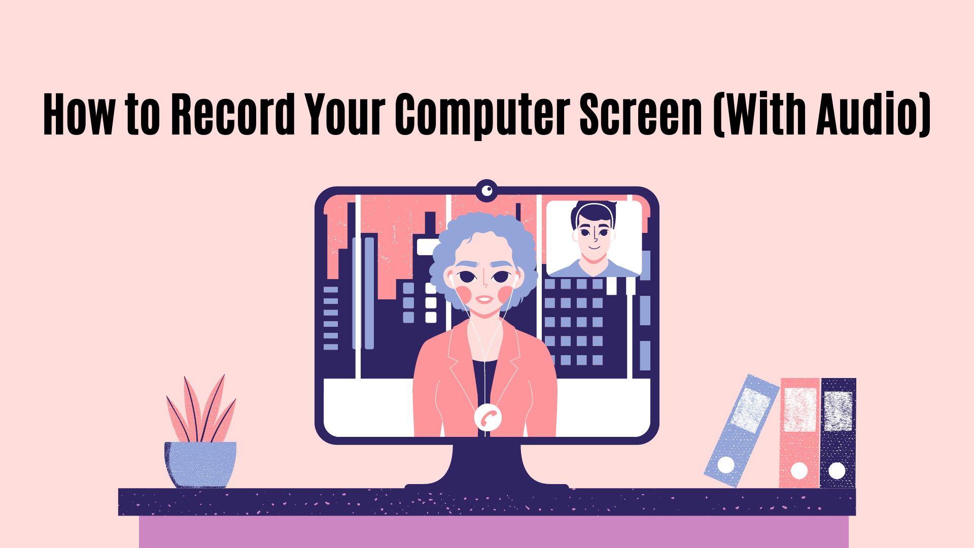 How to record your computer scre