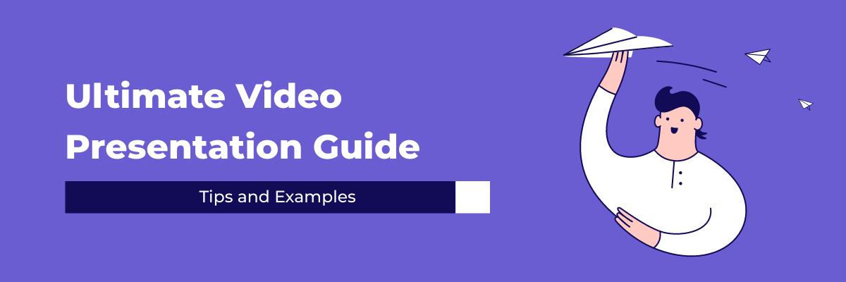 Ultimate video presentation guide
